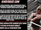 Sindy Rose Apocalypse warrior self anal fisting ruined ass
